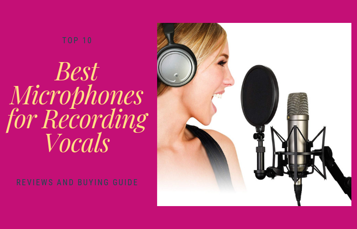 best microphones recording vocals