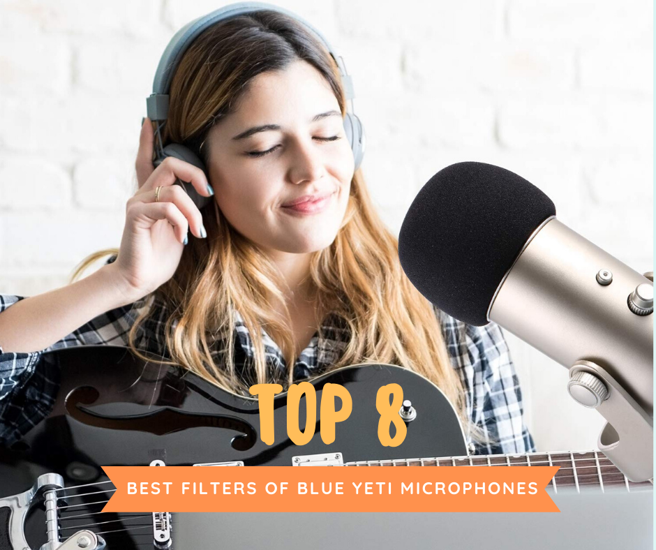 Best Filters Of Blue Yeti Microphones