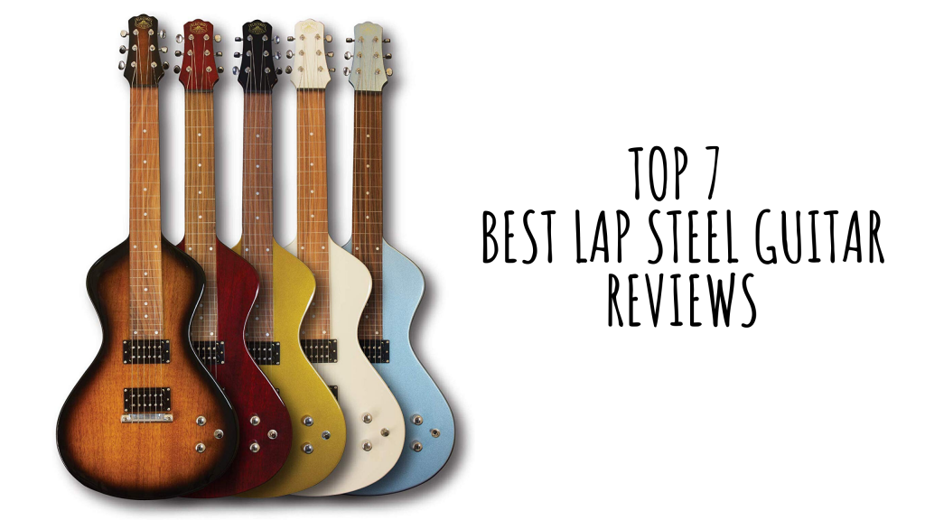Best Lap Steel Guitar reviews