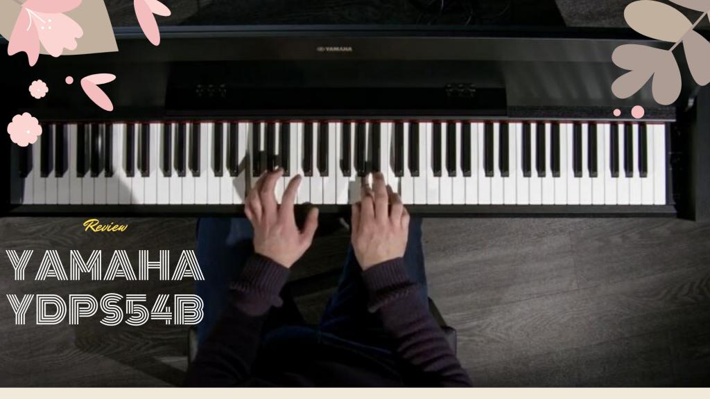 YamahaYDPS54B Review